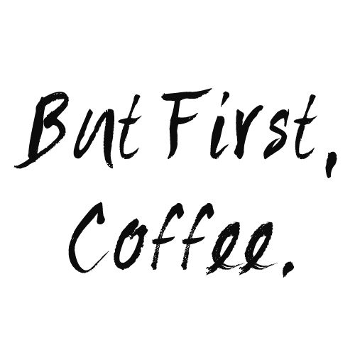 But First, Coffee Art Print | Laure Ever Prints.