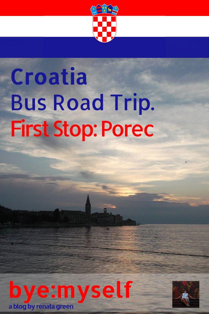 Croatia Bus Road Trip First Stop Porec