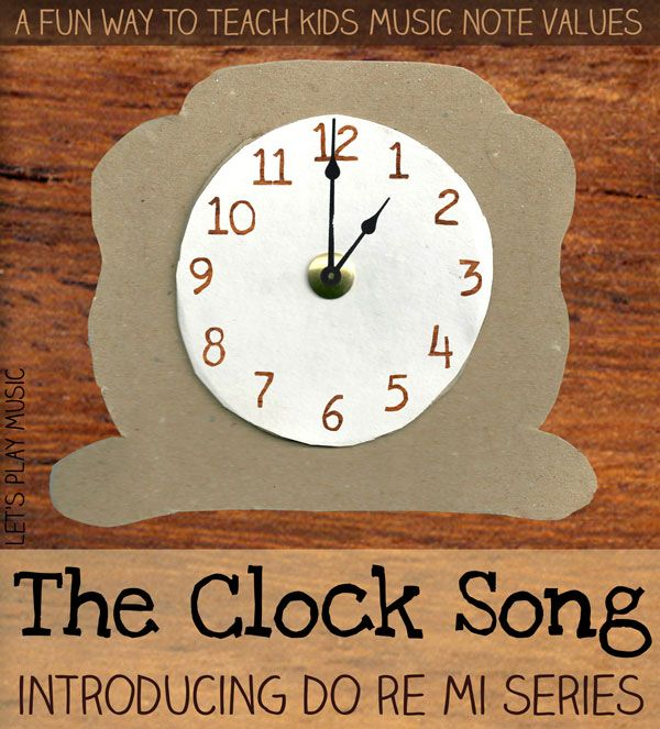 Let's Play Music : The Clock Song - An Easy (and fun!) Way to Learn Musical Note Values with lesson plan & free sheet music