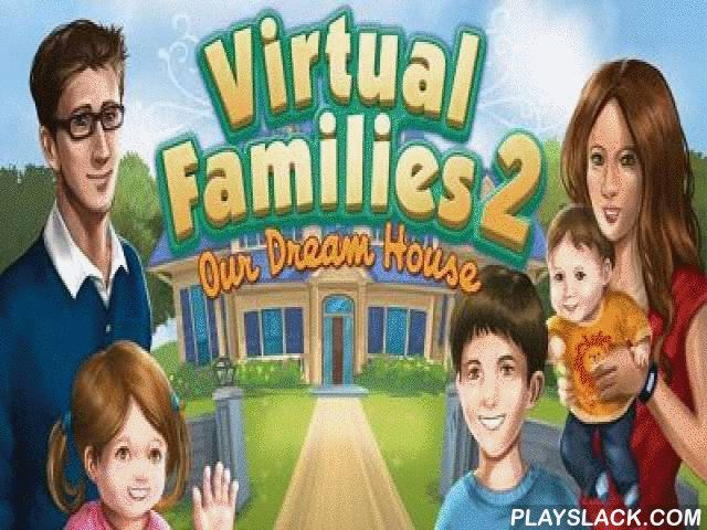Virtual Families 2  Android Game - playslack.com , Virtual Families 2 - select a male from one thousand atomic groups who live in your computer. assist him to select a pair and to make a family. support them to activity on the profession chosen by them, to attain cash for needs and indulgence acceptables. extend and modify the dwelling. make the dwelling of your dream and shop of one thousand acceptables. supply the nursery, the musical area or even the game area. assist the atomic human to…