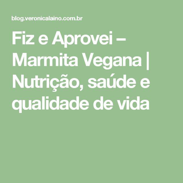 Fiz e Aprovei – Marmita Vegana | Nutrição, saúde e qualidade de vida
