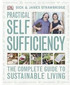 Dick & James Strawbridge's Practical Self Sufficiency