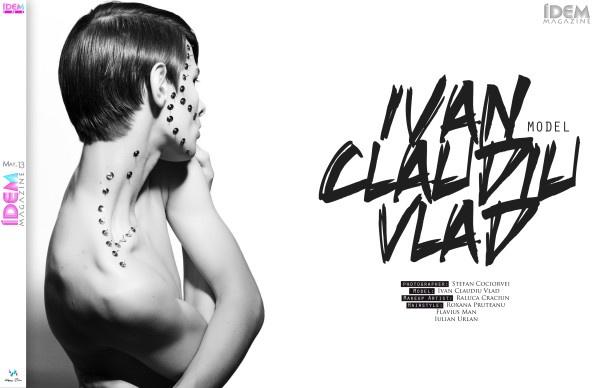 ÍDEM Magazine - MAY 2013 @idemagazine photographer: Stefan Cociorvei Model: Ivan Claudiu Vlad Makeup Artist: Raluca Craciun Hairstyle: Roxana Pruteanu Flavius Man Iulian Urlan