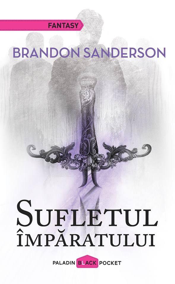 PALADIN 25-Brandon Sanderson - Sufletul împăratului (The Emperor's Soul), 2015 traducere Iulia Dromereschi