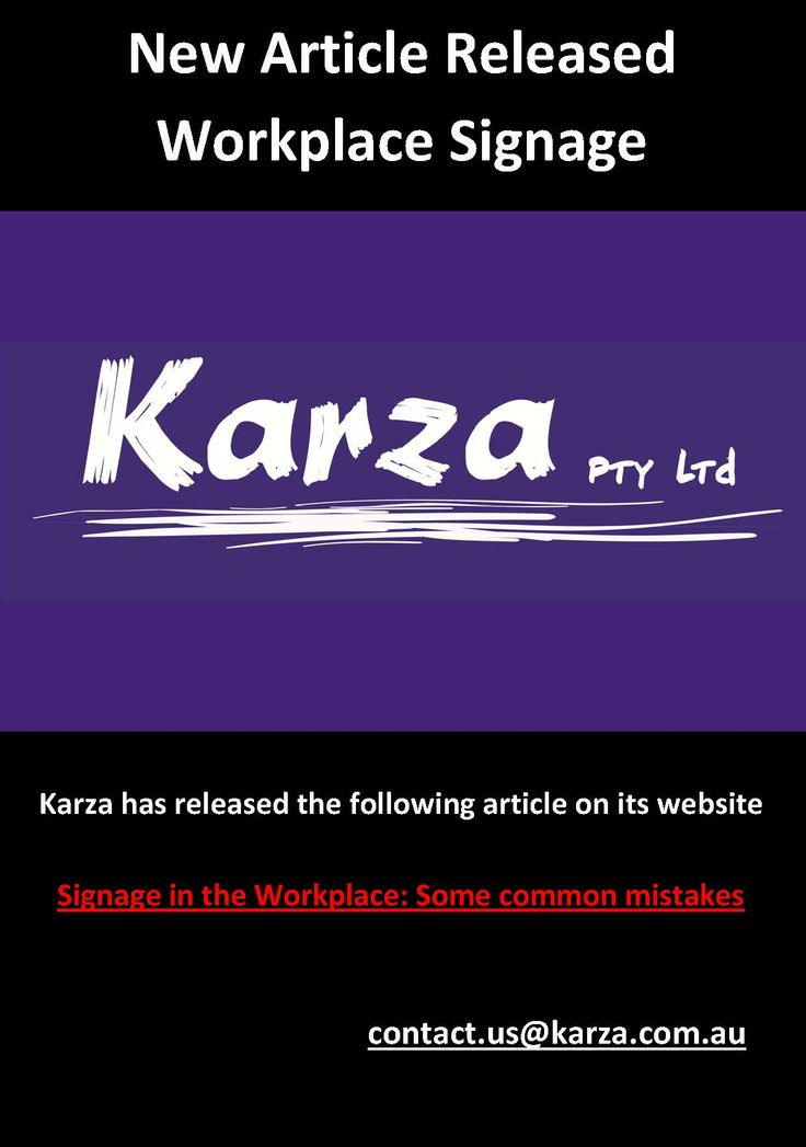 Karza has released the following article on its website  Signage in the Workplace: Some common mistakes