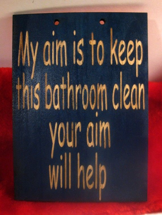 Wooden Sign For Bathroom My Aim Is To Keep This Bathroom Clean Your Aim Will Help More Wooden