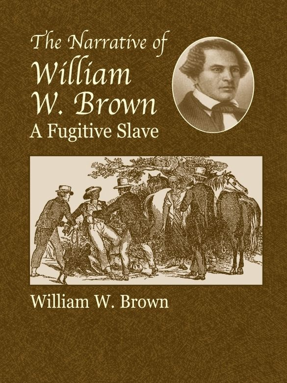 abolitionism and william wells brown William wells brown  brown's involvement with abolitionism was not  era reprinted in the works of william wells brown ^ farrison, william e william.
