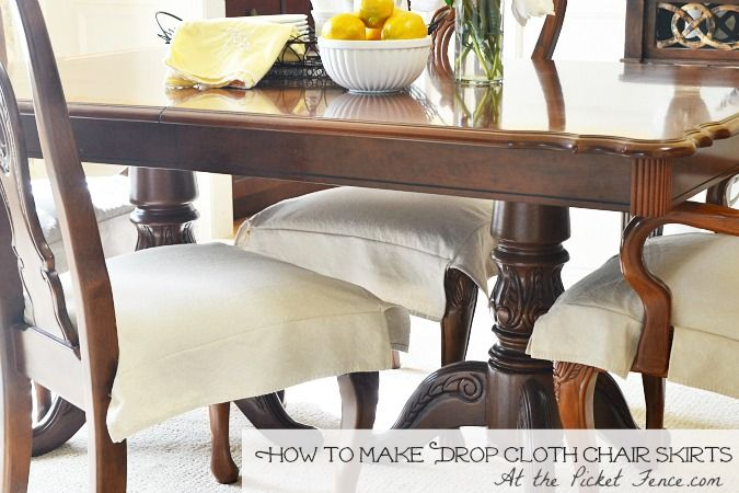 Drop Cloth Chair Skirt Tutorial - they are not attached to the chair, so they would be perfect to use when young kids are eating in the dining room or you're using the dining room table for a craft table or desk.