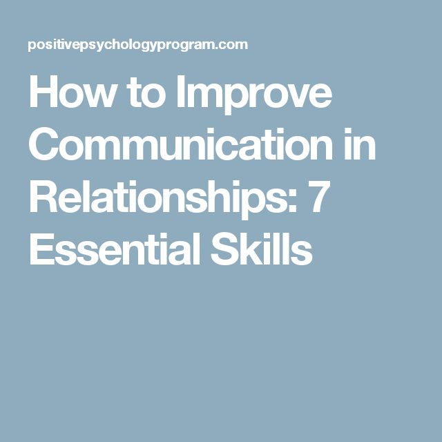 How to Improve Communication in Relationships: 7 Essential Skills