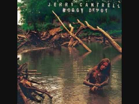 """Jerry Cantrell ~ My Song """"By the time I had lost my soul, you had to go"""""""