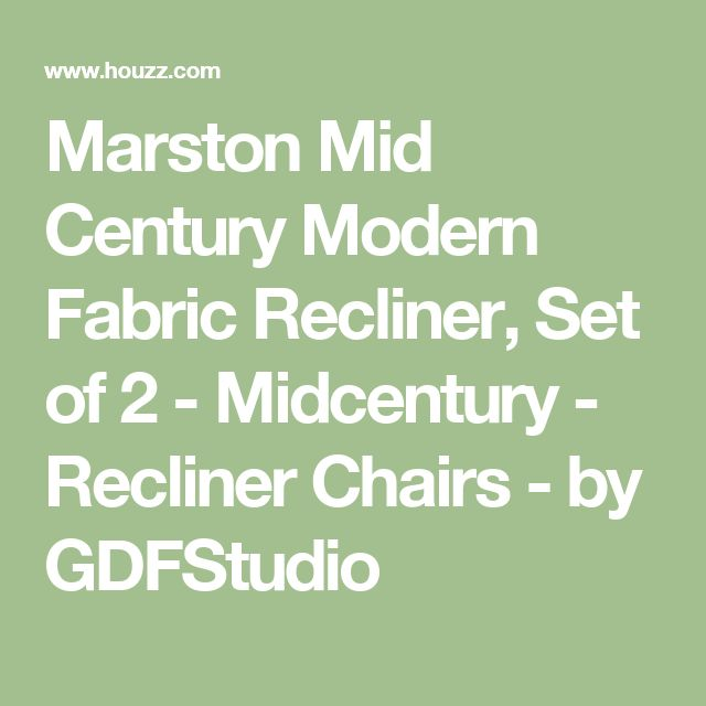Marston Mid Century Modern Fabric Recliner, Set of 2 - Midcentury - Recliner Chairs - by GDFStudio