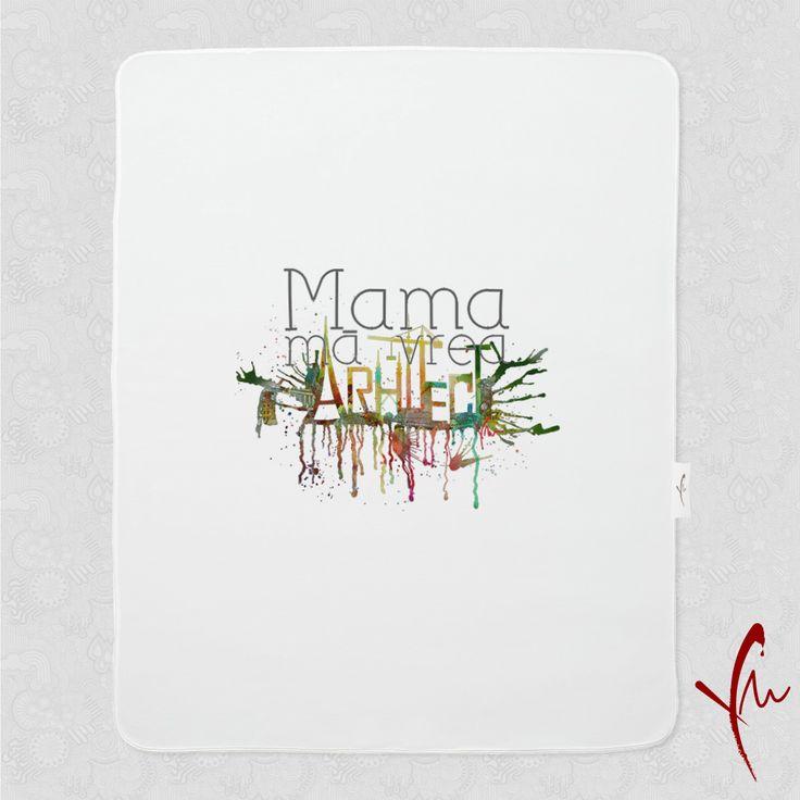 Sa spunem lumii intregi! Paturica cu text imprimat: Mama ma vrea Arhitect O gasiti la http://ya-ma.ro/produs/mama-ma-vrea-arhitect-paturica/