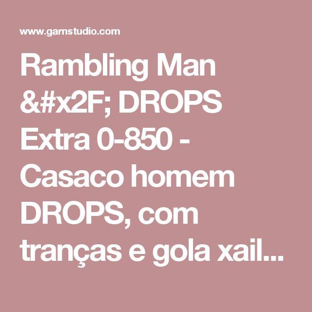 """Rambling Man / DROPS Extra 0-850 - Casaco homem DROPS, com tranças e gola xaile, em """"Lima"""".  Do S ao XXXL.   - Modelo gratuito de DROPS Design"""