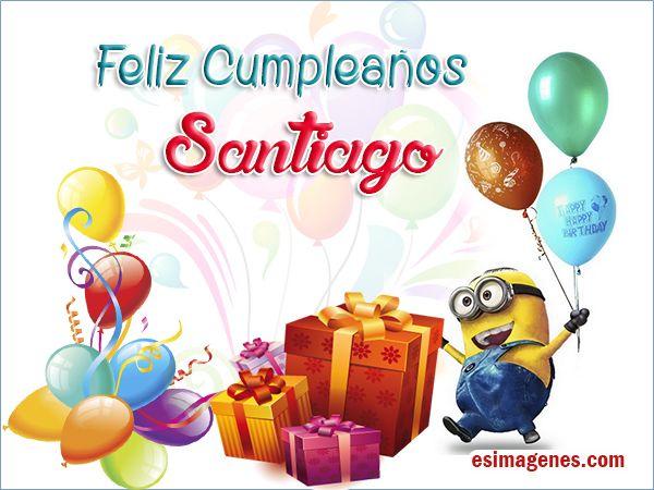 Feliz Cumpleaños Santiago - Imágenes Tarjetas Postales con Nombres   Feliz Cumpleaños