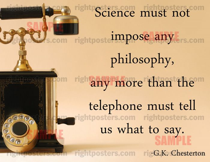 G.K. Chesterton. Just  watched Case for a Creator last night. This quote fits in perfectly with that.
