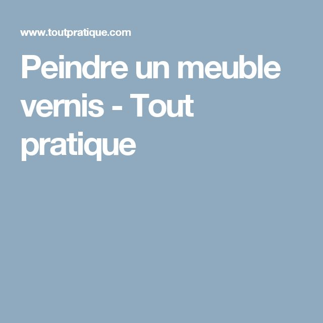 25 best peindre un meuble ideas on pinterest retaper un - Peut on peindre un meuble vernis ...
