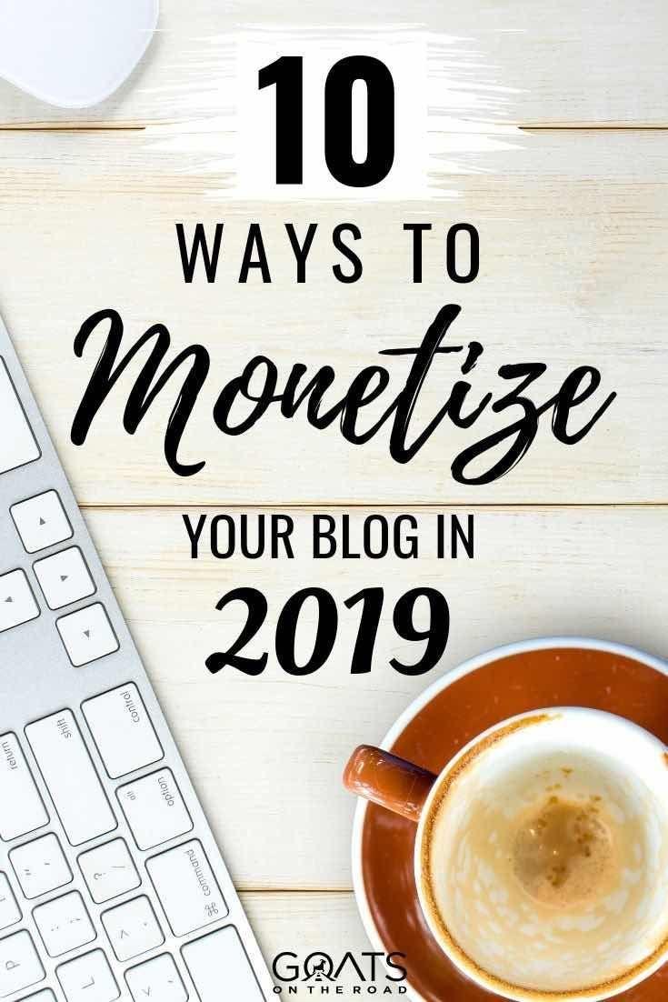 How Blogs Make Money: 10 Monetization Methods For 2019 – BLOG as a BIZ