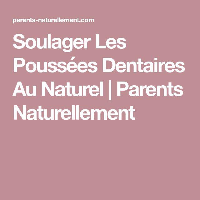 Soulager Les Poussées Dentaires Au Naturel | Parents Naturellement