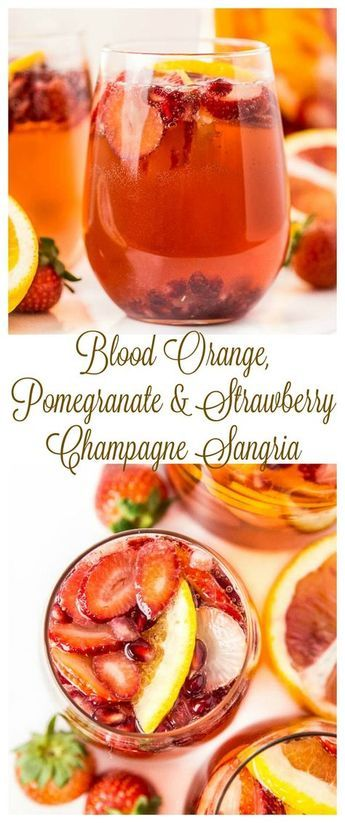 Champagne Sangria with Blood Orange, Pomegranate & Strawberries. Bubbly, Sweet & Refreshingly Delicious!