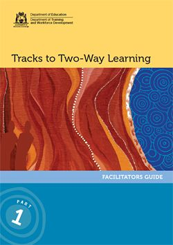 Tracks to Two Way Learning is a train-the-trainer resource aimed at engendering positive change through the four dimensions of Staff Knowledge and Practice, Community Engagement, Policy and Practice and Learner Engagement to improve quality teaching and learning across education, training and the workplace.