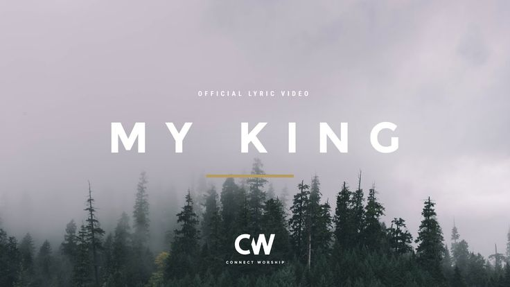 My King (Official Lyric Video) - Connect Worship