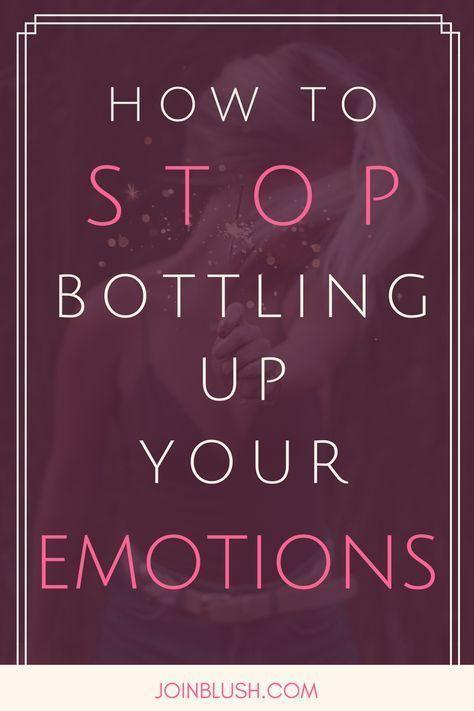 Stop bottling up your emotions, emotional maturity, emotional health, self help,…