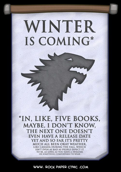 "Game of Thrones - ""Winter is Coming""  But when?"