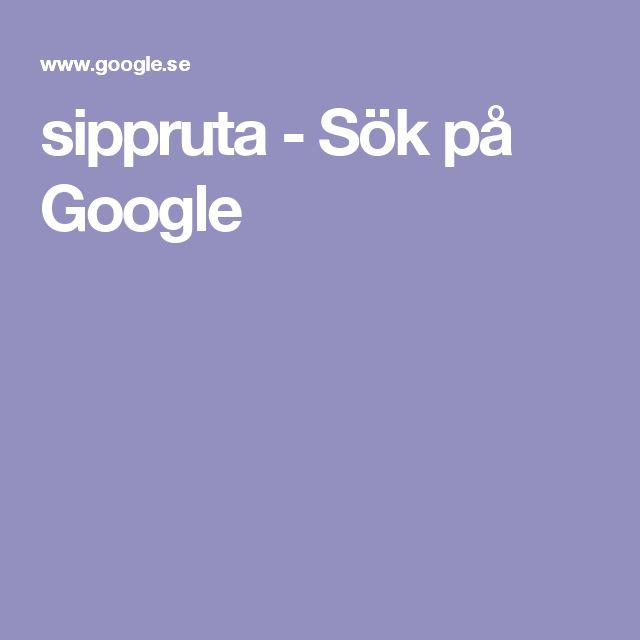 sippruta - Sök på Google