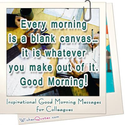 Inspirational Good Morning Messages for Colleagues