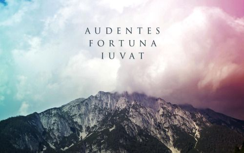 """""""Audentes Fortuna Iuvat """" ~Latin proverb (Fortune favors the bold/brave)   Positivity // Think Beautifully   Pinterest   Quotes, Proverbs and Words"""