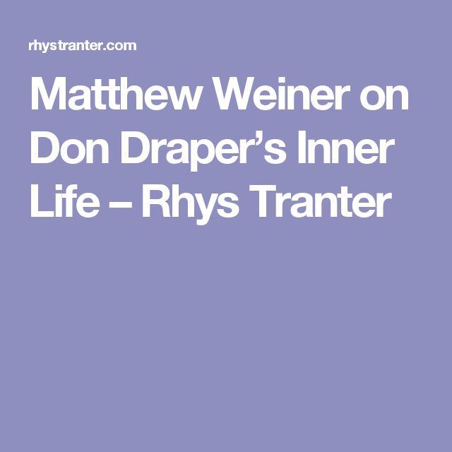 Matthew Weiner on Don Draper's Inner Life – Rhys Tranter
