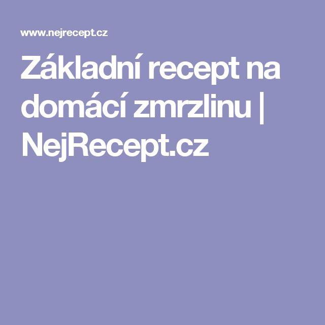 Základní recept na domácí zmrzlinu   NejRecept.cz