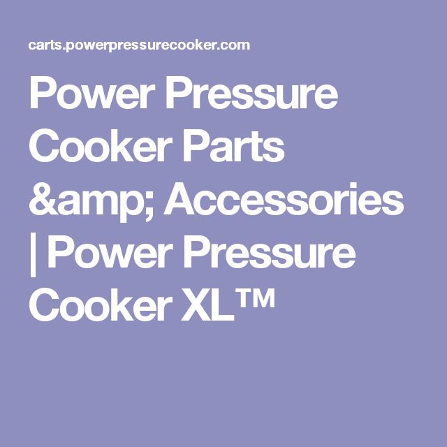 Power Pressure Cooker Parts & Accessories | Power Pressure Cooker XL™