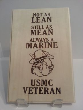 I would have loved to have given this to my Dad. Etsy listing at https://www.etsy.com/listing/182143678/usmc-veteran-not-as-lean-still-as-mean