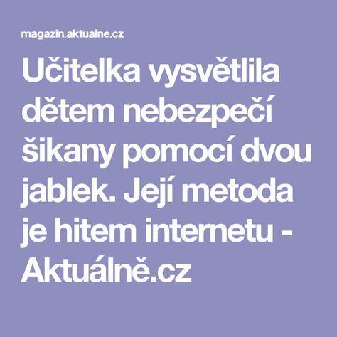Učitelka vysvětlila dětem nebezpečí šikany pomocí dvou jablek. Její metoda je hitem internetu - Aktuálně.cz