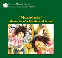 Mush-hole: Memories of a Residential School