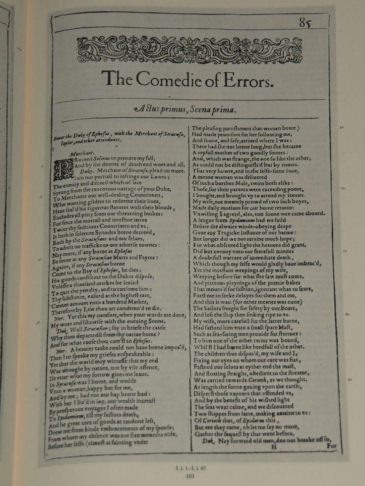 """The Comedy of Errors do First Folio, publicado em 1623. Shakespeare faz de Comédia dos erros uma metáfora do significado da família, recorrendo à Epístola de São Paulo aos Efésios para falar de relacionamentos humanos, enquanto Egeu, o pai dos gêmeos, introduz outro tema favorito, o da justiça x misericórdia. A presença de algum perigo, sofrimento ou morte nas comédias as aproxima da vida real, enquanto o reencontro da família é o """"final feliz""""."""