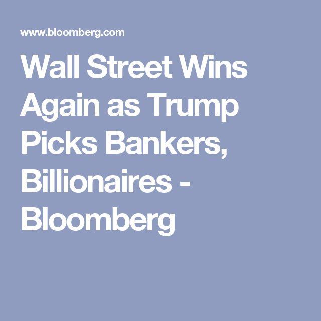 Wall Street Wins Again as Trump Picks Bankers, Billionaires - Bloomberg