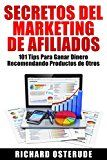 Free Kindle Book -   Secretos del Marketing de Afiliados:: 101 Tips Para Ganar Dinero Recomendando Productos de Otros (Spanish Edition) Check more at http://www.free-kindle-books-4u.com/computers-technologyfree-secretos-del-marketing-de-afiliados-101-tips-para-ganar-dinero-recomendando-productos-de-otros-spanish-edition/