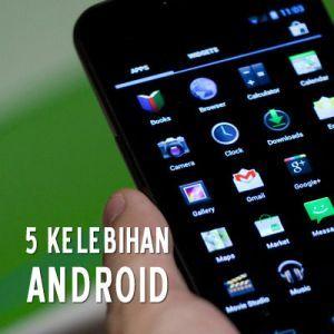 5 Kelebihan Android Yang Tidak Disadari Oleh Para Penggunanya