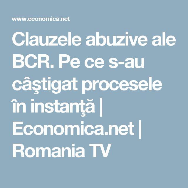 Clauzele abuzive ale BCR. Pe ce s-au câştigat procesele în instanţă   Economica.net   Romania TV