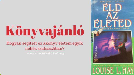 Könyvajánló: Louise Hay: Éld az életed