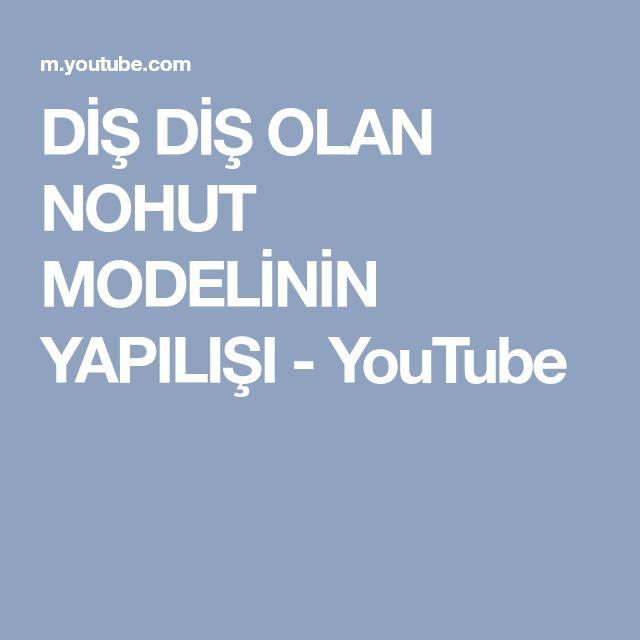 DİŞ DİŞ OLAN NOHUT MODELİNİN YAPILIŞI - YouTube