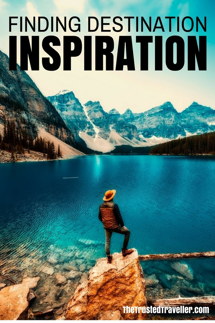 Where to Find Destination Inspiration - The Trusted Traveller