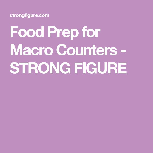 Food Prep for Macro Counters - STRONG FIGURE