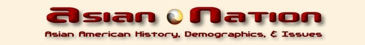 Asian-Nation :: Asian American History Demographics & Issues-Educate those
