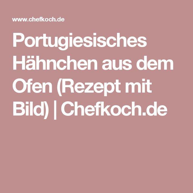 Portugiesisches Hähnchen aus dem Ofen (Rezept mit Bild) | Chefkoch.de