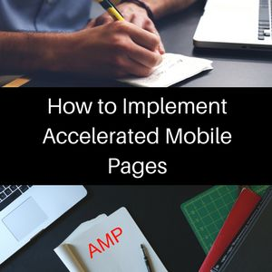 #AcceleratedMobilePages Implementation on Webpages for #SEO