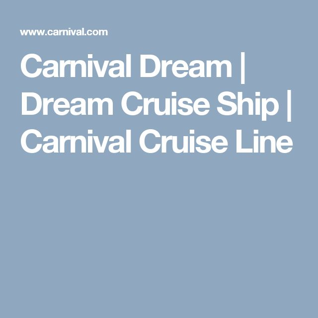 Carnival Dream | Dream Cruise Ship | Carnival Cruise Line