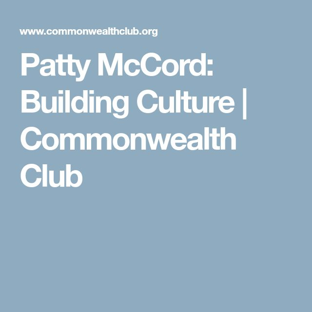 Patty McCord: Building Culture | Commonwealth Club
